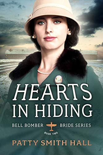 Hearts In Hiding (Bell Bomber Brides, Book Two) by [Patty Smith Hall]