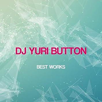 Dj Yuri Button Best Works