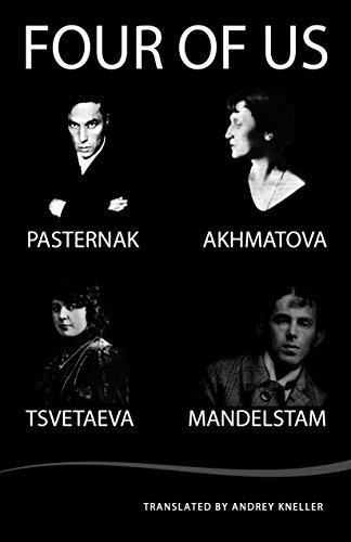 Four of Us: Pasternak, Akhmatova, Tsvetaeva, Mandelstam