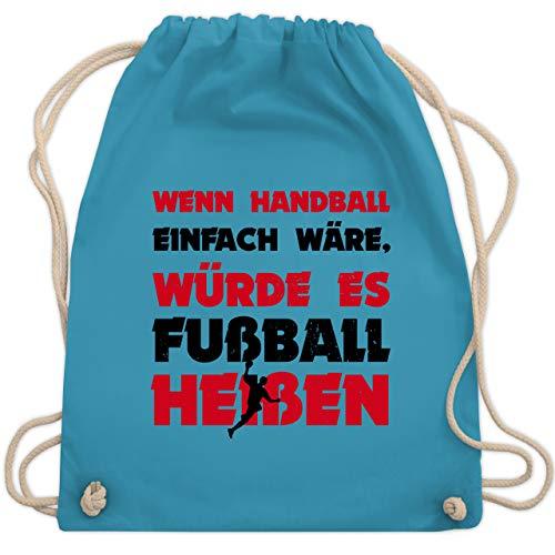 Shirtracer Handball - Wenn Handball einfach wäre, würde es Fußball heißen - Unisize - Hellblau - rucksack beutel handball - WM110 - Turnbeutel und Stoffbeutel aus Baumwolle