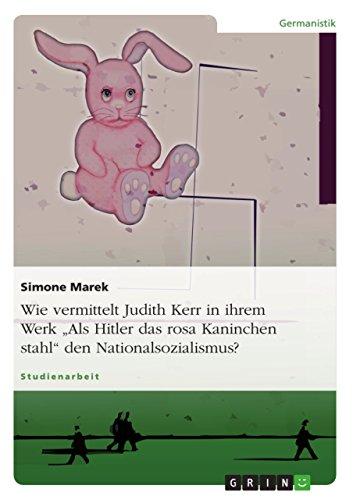 """Wie vermittelt Judith Kerr in ihrem Werk """"Als Hitler das rosa Kaninchen stahl"""" den Nationalsozialismus?"""