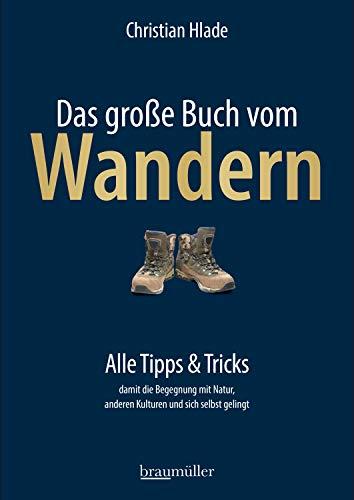Das große Buch vom Wandern: Alle Tipps & Tricks