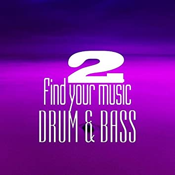 Find Your Music. Drum & Bass, Vol 2