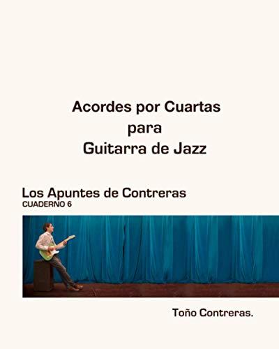 Acordes por Cuartas para Guitarra de Jazz. Los Apuntes de Contreras. Cuaderno 6