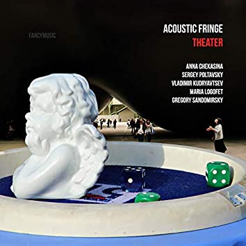 Acoustic Fringe: Theater