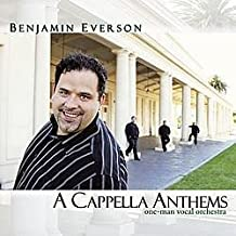 A Cappella Anthems: One-Man Vocal Orchestra