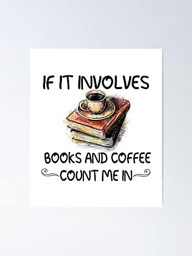Poster Situen If It Coinvolves Books And Coffee Count Me In – Per la decorazione della stanza dei giochi, stampabili per bambini, arte da parete della stanza dei bambini, decorazione stampabile Aldult
