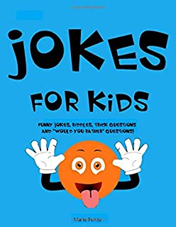 Jokes for Kids: 300 Clean & Funny Jokes, Riddles, Brain Teasers, Trick Questions and 'Would you Rather' Questions! (Ages 6-12 Travel Games for Kids in Car)