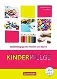 Kinderpflege - Gesundeit und Ökologie / Hauswirtschaft / Säuglingsbetreuung / Sozialpädagogische Theorie und Praxis: Sozialpädagogische Theorie und Praxis: Schülerbuch mit Lernsituationen