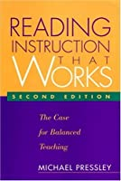 Reading Instruction That Works: The Case for Balanced Teaching (Solving Problems in Teaching of Literacy)