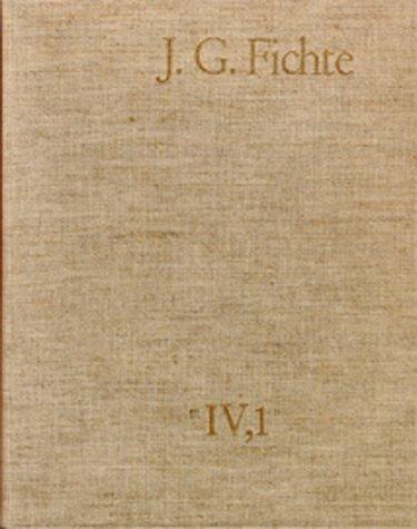 Johann Gottlieb Fichte: Gesamtausgabe / Reihe IV: Kollegnachschriften. Band 1: Kollegnachschriften 1796–1798: Gesamtausgabe der Bayerischen Akademie der Wissenschaften