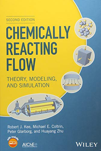 Download Chemically Reacting Flow: Theory, Modeling, and Simulation 1119184878