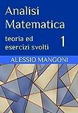 analisi matematica 1: teoria ed esercizi svolti