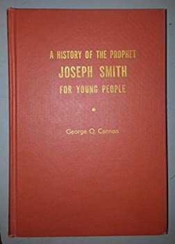 Hardcover A History of the Prophet Joseph Smith for Young People Book