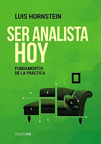 Ser analista hoy: Fundamentos de la práctica (Fuera de colección) (Spanish Edition)