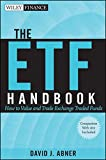The ETF Handbook: How to Value and Trade Exchange Traded Funds. + website (Wiley Finance Editions) - David J. Abner