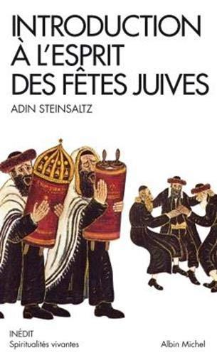 Introduction à l'esprit des fêtes juives: Une année pleine de vie