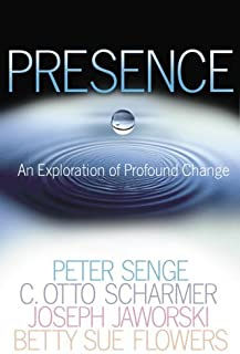 Presence: An Exploration of Profound Change in People, Organizations, and Society (English Edition)