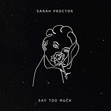 Say Too Much