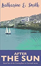 After the Sun: Book Two of the Coming Back to Cornwall series: Volume 2