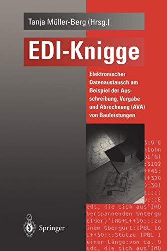 E.D.I.-Knigge: Elektronischer Datenaustausch am Beispiel der Ausschreibung, Vergabe und Abrechnung (A.V.A.) von Bauleistungen