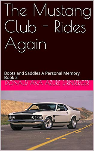 The Mustang Club - Rides Again: Boots and Saddles A Personal Memory Book 2 (English Edition)