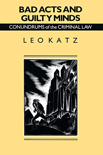 Bad Acts and Guilty Minds: Conundrums of the Criminal Law (Studies in Crime and Justice)