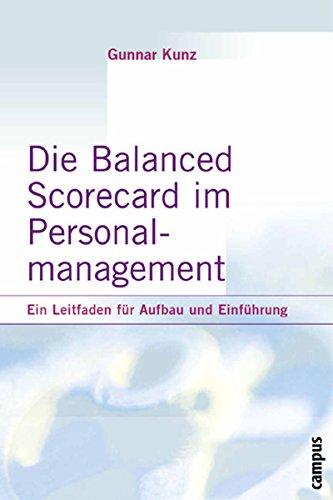 Die Balanced Scorecard im Personalmanagement: Ein Leitfaden für Aufbau und Einführung