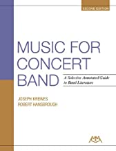 Music for Concert Band: A Selective Annotated Guide to Band Literature
