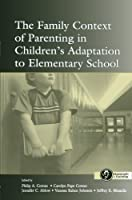 The Family Context of Parenting in Children's Adaptation to Elementary School (Monographs in Parenting Series) by Unknown(2013-05-05)