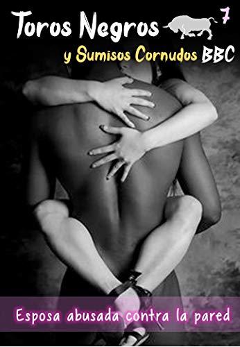 Toros Negros y Sumisos Cornudos BBC - Esposa abusada contra la pared: Un matrimonio de edad decide experimentar nuevas fantasias, su esposa decide ser cogida por un negro fuerte que le tome en brasos