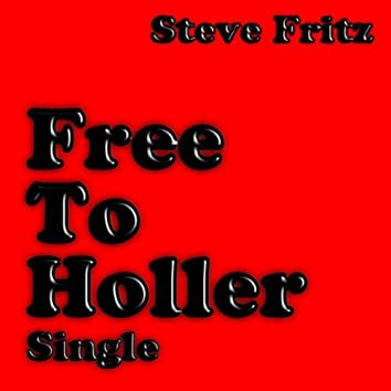 Free to Holler