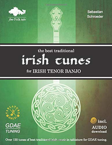 The Best Traditional Irish Tunes for Irish Tenor Banjo: GDAE-Tuning