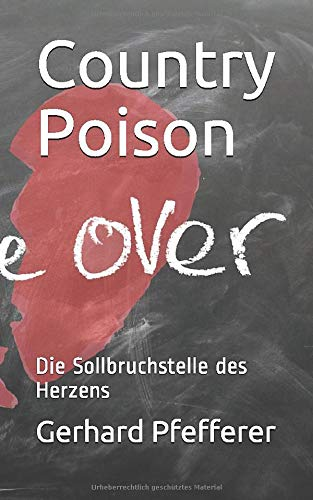 Country Poison: Die Sollbruchstelle des Herzens