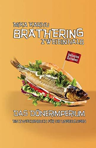 BRATHERING ZWEIEINHALB: Das Dönerimperium (Brathering-Reihe 3)