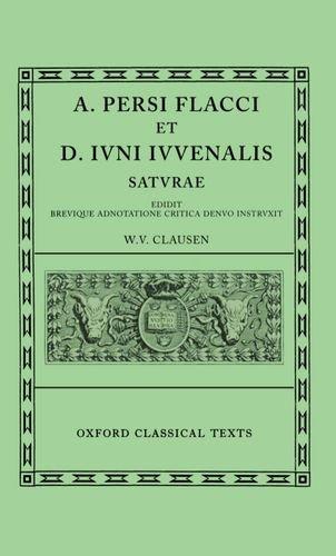A. Persi Flacci Et D. Iuni Iuuenalis Saturae (Oxford Classical Texts)