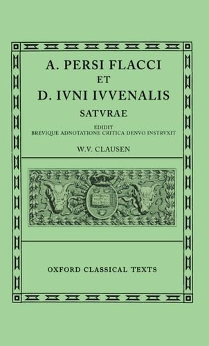 Clausen, W: Persius and Juvenal Saturae (Oxford Classical Texts)