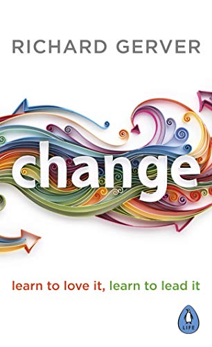 Change: Learn to Love It, Learn to Lead It (English Edition)