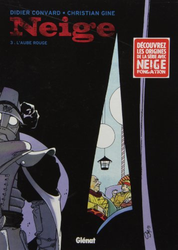 Neige - Tome 03: L'Aube rouge
