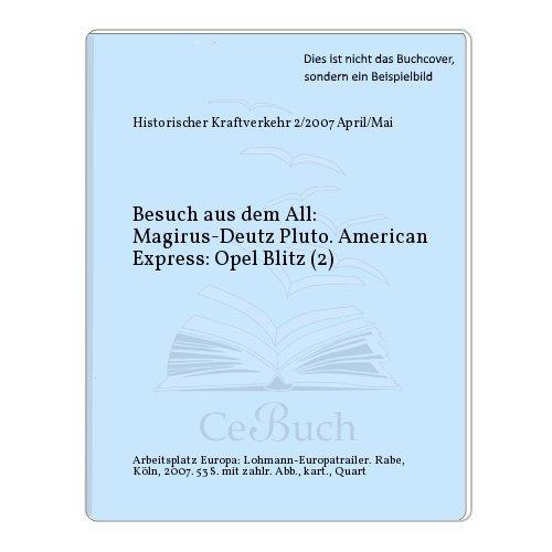 Besuch aus dem All: Magirus-Deutz Pluto. American Express: Opel Blitz (2)