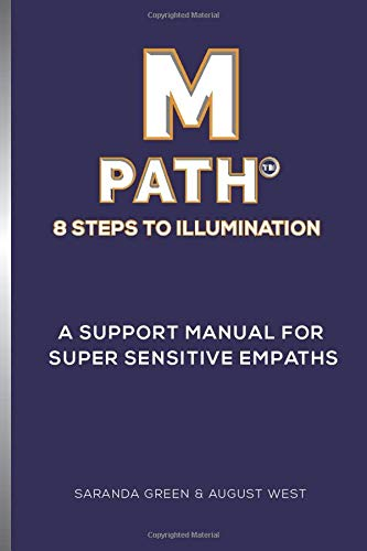 M-PATH 8 Steps to Illumination: A Support Manual for Super Sensitive Empaths