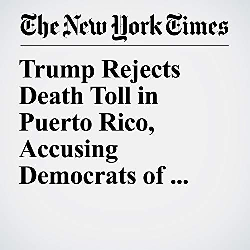 Trump Rejects Death Toll in Puerto Rico, Accusing Democrats of Inflating Numbers copertina