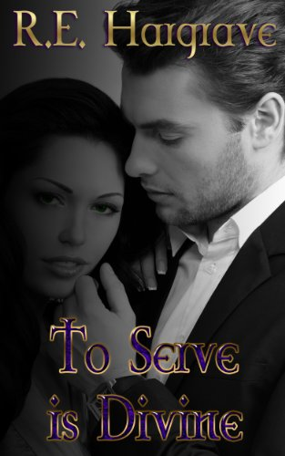 Book: To Serve is Divine (The Divine Trilogy #1) by R.E. Hargrave