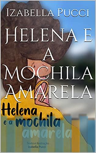 Helena e a Mochila Amarela (Portuguese Edition)