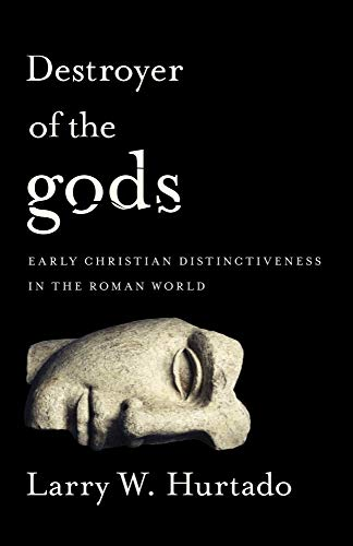 Image of Destroyer of the gods: Early Christian Distinctiveness in the Roman World