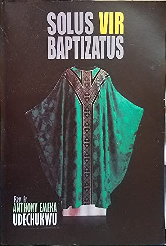 SOLUS VIR BAPTIZATUS (Only Baptised Male) (English Edition)