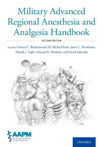 Compare Textbook Prices for Military Advanced Regional Anesthesia and Analgesia Handbook 2 Edition ISBN 9780197521403 by Buckenmaier, Chester,Kent, Michael,Brookman, Jason,Tighe, Patrick,Mariano, Edward,Edwards, David