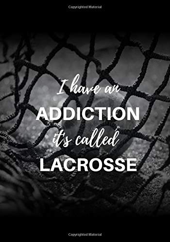 I have an addiction it's called larosse: Lacrosse Journal for journaling | Notebook for lacrosse lovers 122 pages 7x10 inches | Gift for men and woman girls and boys| sport | logbook