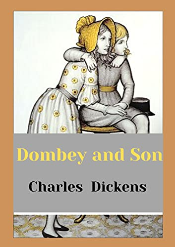 Dombey and Son [Annotated]: Charles Dickens (Fiction novel story Dombey and Son...