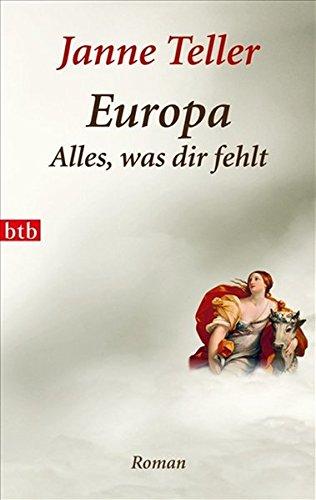 Europa - Alles, was dir fehlt: Roman